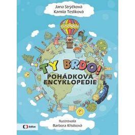 Ty Brďo!: pohádková encyklopedie