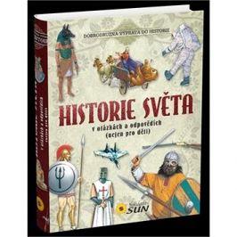 Historie světa v otázkách a odpovědích: (nejen pro děti)