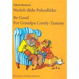 Nezlob dědu Pohodlíčko Be Good For Grandpa Comfy - Tummy: česko - anglický zrcadlový text